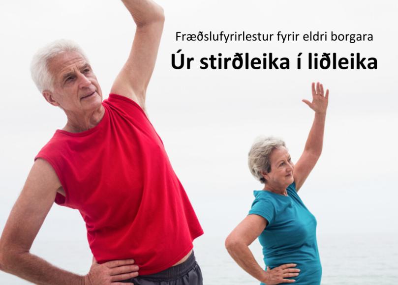 Úr stirðleika í liðleika